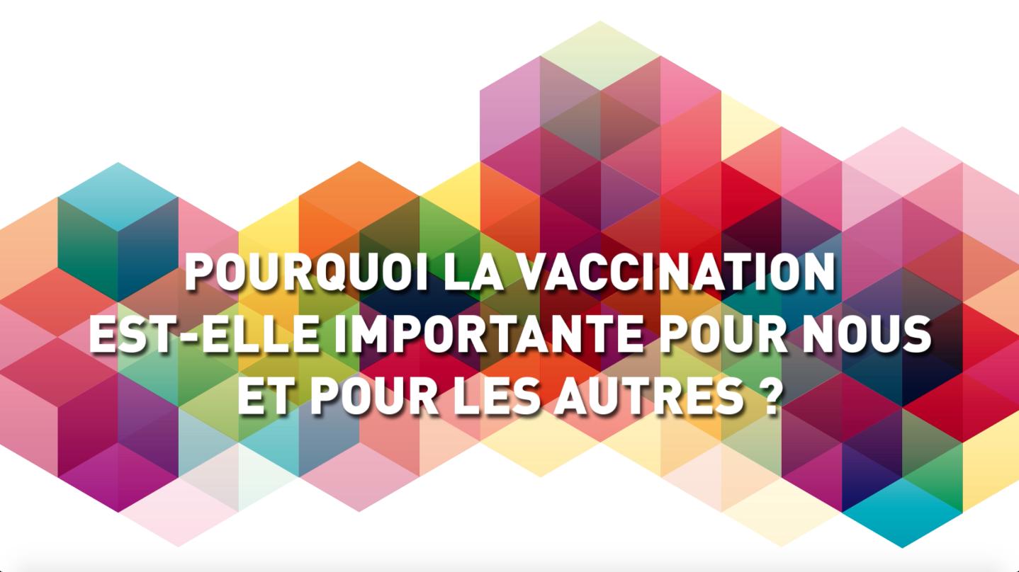 Pourquoi la vaccination est-elle importante pour nous et pour les autres ?